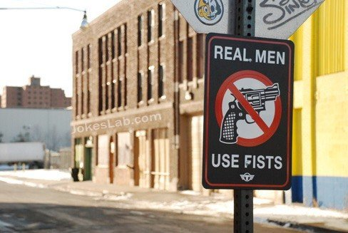 Real man use fists, not guns
