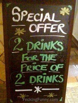Funny special drink offer, buy two get two