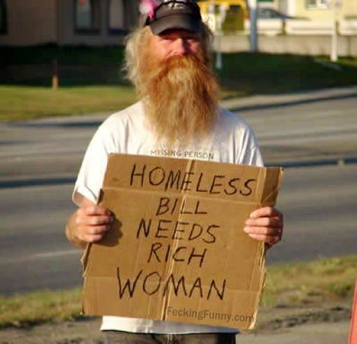 Homeless, so I need a rich woman for my dick