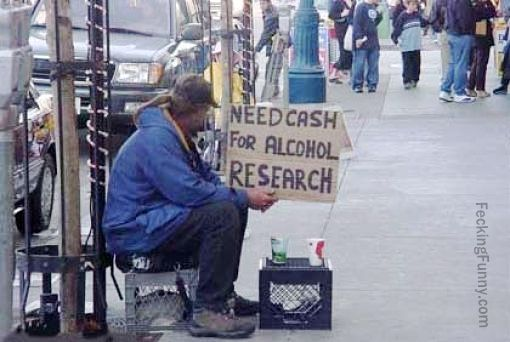 Funny beggar, need cash for alcohol research