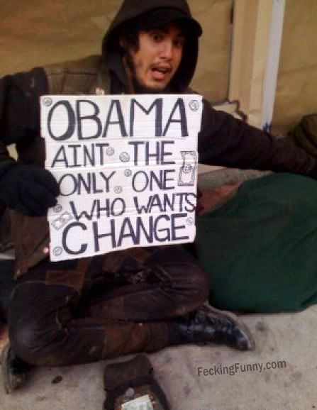 funny beggar: not only Obama, I also want your change