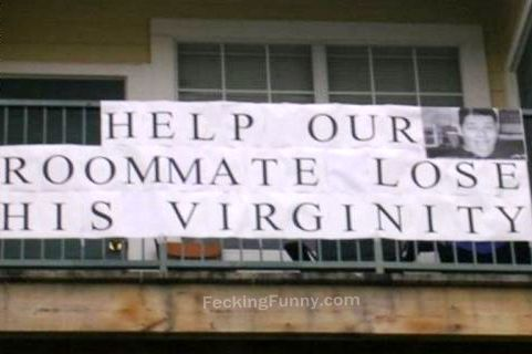 Shit sign: help our roommate lose his virginity