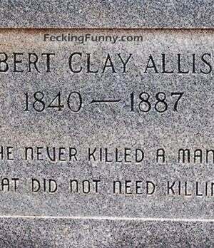 Funny grave: he nerver killed a man that do not need killing