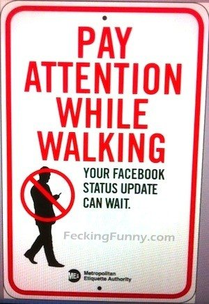 Funny sign, your facebook status can wait