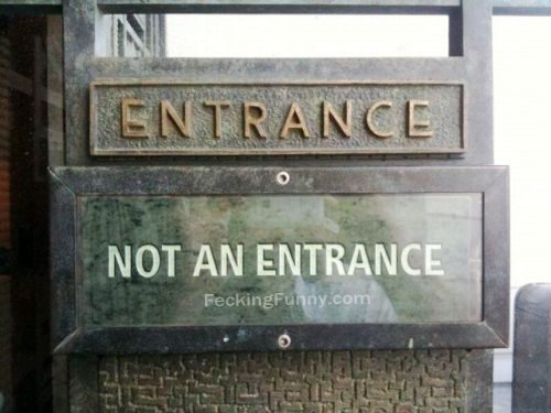Funny sign on the entrance, no entrance