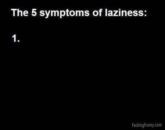 The 5 symptoms of laziness