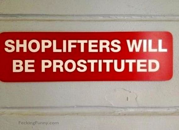 shit-signs_shoplifters-will-be-prostituted
